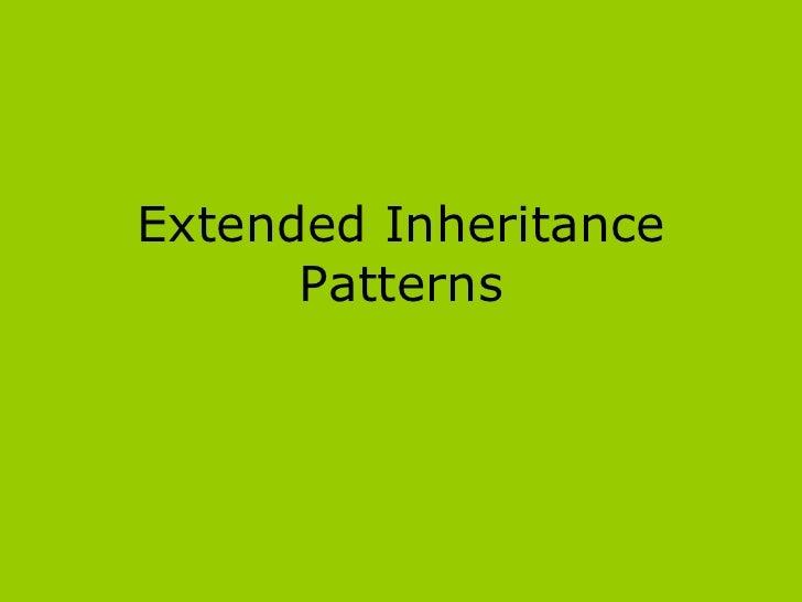Extended Inheritance      Patterns