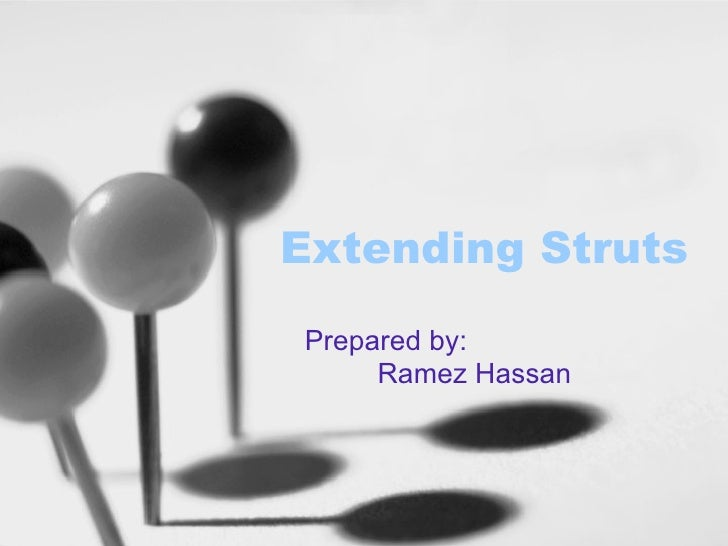 Extending Struts Prepared by: Ramez Hassan