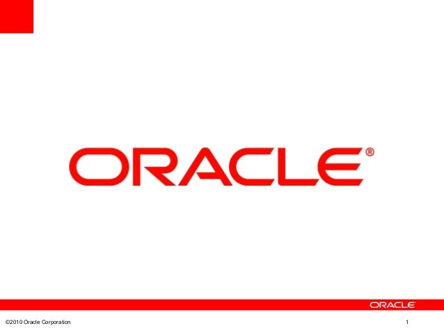 ©2010 Oracle Corporation 1