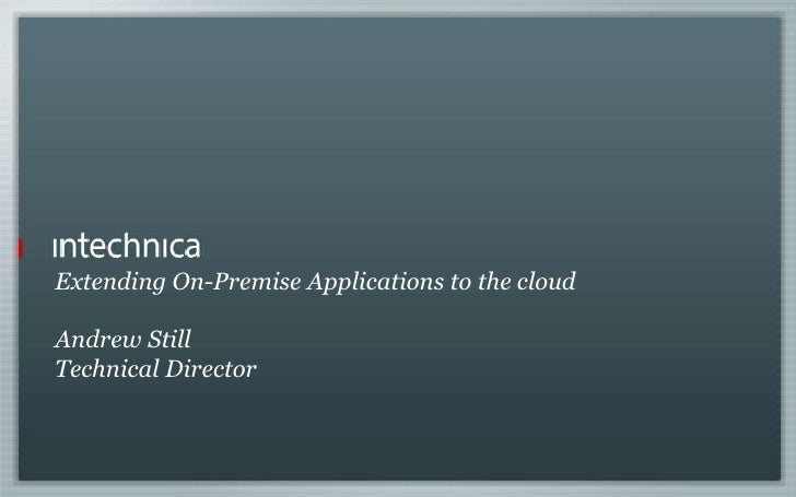Extending on premise applications to the cloud