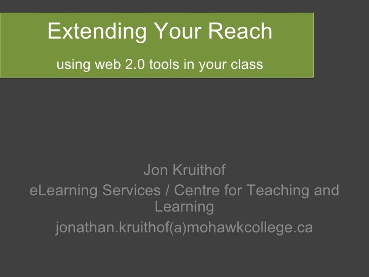 Extending Your Reach: Using Web 2.0 Tools in Your Classroom
