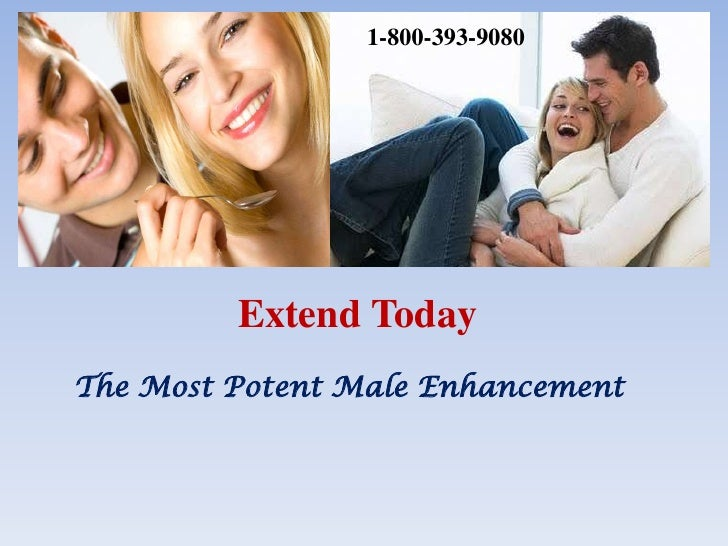 1-800-393-9080<br />Extend Today<br />The Most Potent Male Enhancement <br />