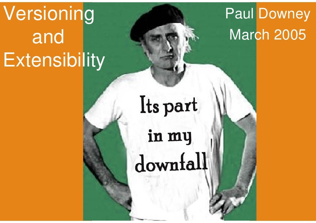 Versioning      Paul Downey    and          March 2005 Extensibility