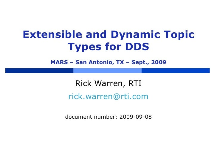 Extensible and Dynamic Topic Types for DDS MARS – San Antonio, TX – Sept., 2009 Rick Warren, RTI [email_address] document ...
