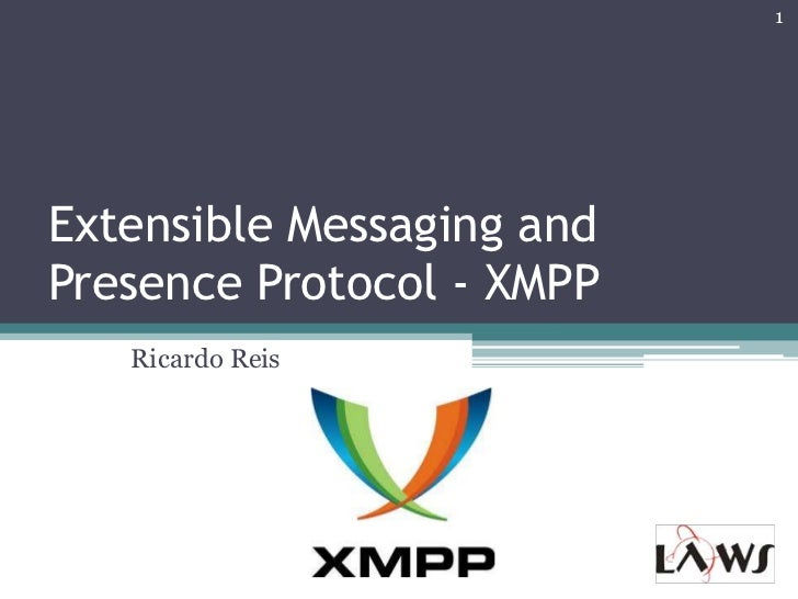 Extensible Messaging and Presence Protocol - XMPP<br />Ricardo Reis<br />1<br />