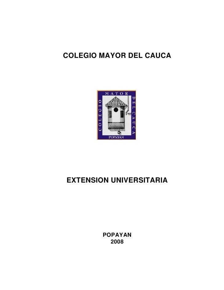 COLEGIO MAYOR DEL CAUCAEXTENSION UNIVERSITARIA        POPAYAN          2008