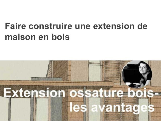 extension maison bois. Black Bedroom Furniture Sets. Home Design Ideas
