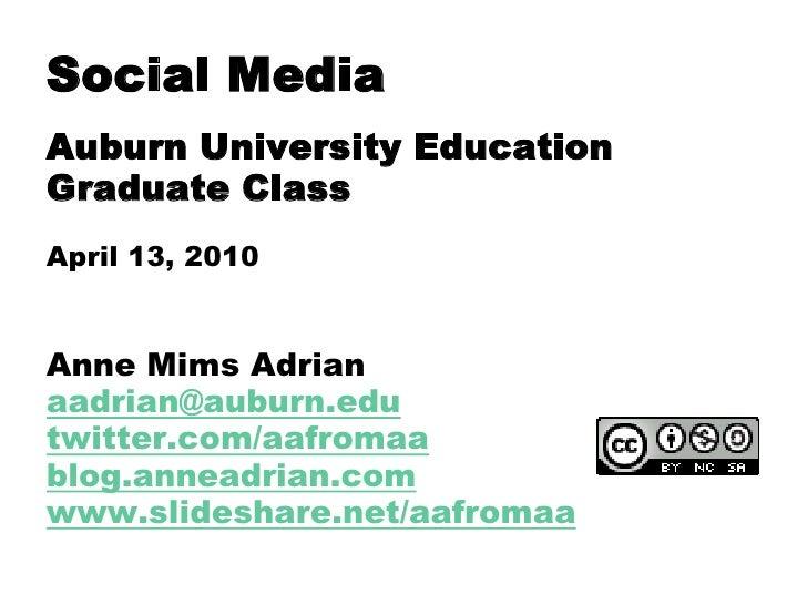 Why Extension should use social media Auburn University Education Graduate Class April 13, 2010  Anne Mims Adrian aadrian@...
