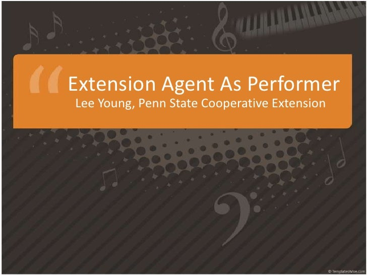 Extension Agent As Performer<br />Lee Young, Penn State Cooperative Extension<br />