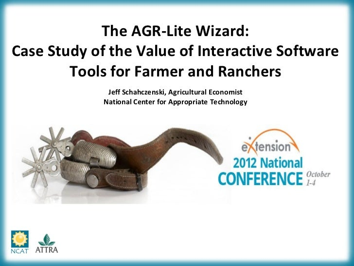 The AGR-Lite Wizard:Case Study of the Value of Interactive Software        Tools for Farmer and Ranchers              Jeff...