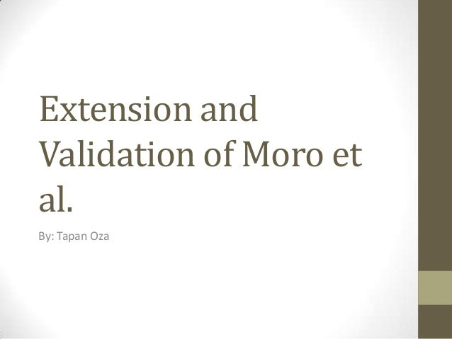 Extension and Validation of Moro et al. By: Tapan Oza