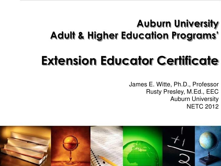 Auburn University Adult & Higher Education Programs'Extension Educator Certificate                 James E. Witte, Ph.D., ...