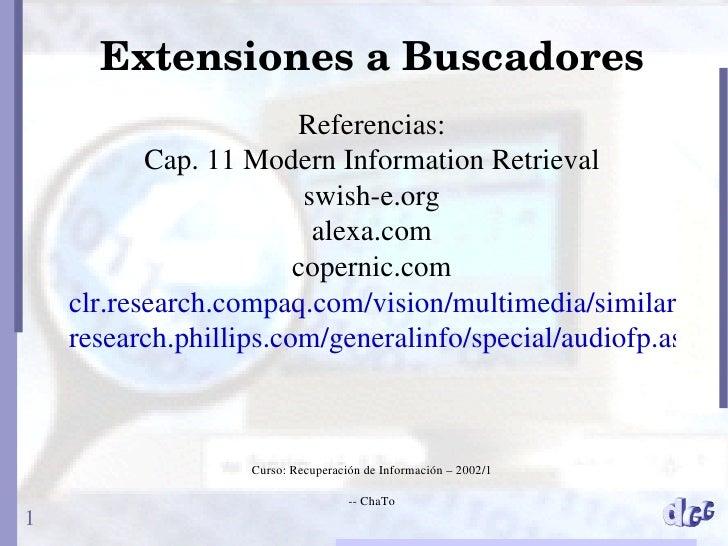 ExtensionesaBuscadores                         Referencias:            Cap. 11 Modern Information Retrieval             ...