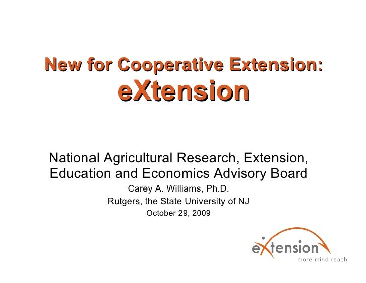 New for Cooperative Extension: eXtension National Agricultural Research, Extension, Education and Economics Advisory Board...