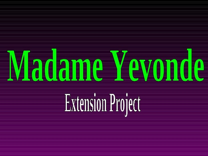 Madame Yevonde Extension Project