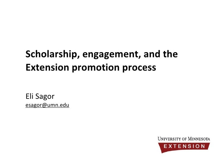 Scholarship, engagement, and the Extension promotion process Eli Sagor [email_address]