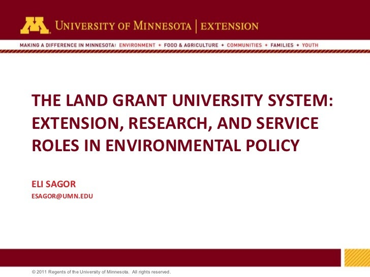 THE LAND GRANT UNIVERSITY SYSTEM:  EXTENSION, RESEARCH, AND SERVICE ROLES IN ENVIRONMENTAL POLICY ELI SAGOR [email_address...
