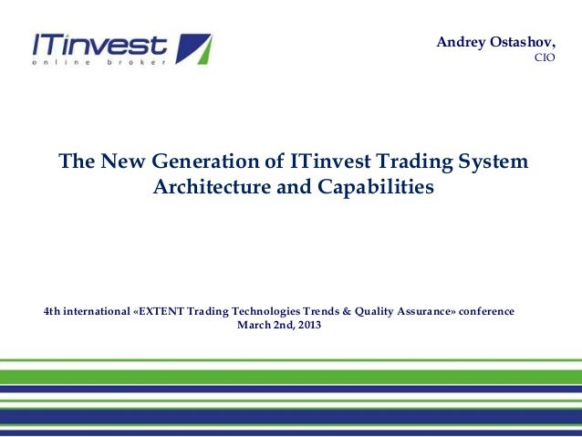Extent 2013 Obninsk New Trading System: Architecture and Capabilities