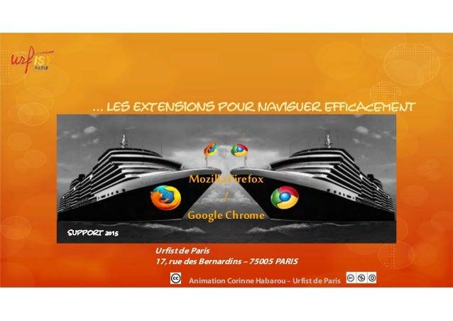 Urfist de Paris 17,rue des Bernardins – 75005 PARIS Animation Corinne Habarou – Urfist de Paris … Les extensions pour navi...