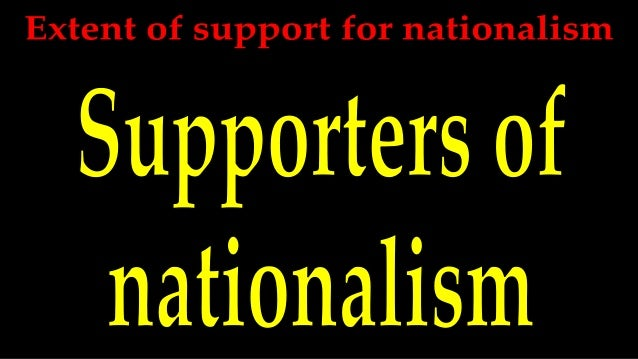 Extent of support for nationalism   supporters