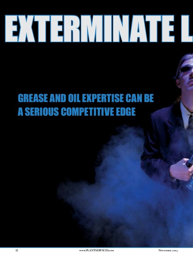 Exterminate lu Grease and oil expertise can be a serious competitive edge32             www.PLANTSERVICES.com   November 2...