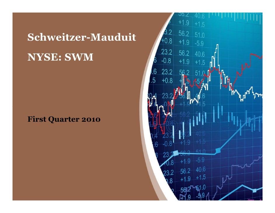 Schweitzer-Mauduit NYSE: SWM     First Quarter 2010