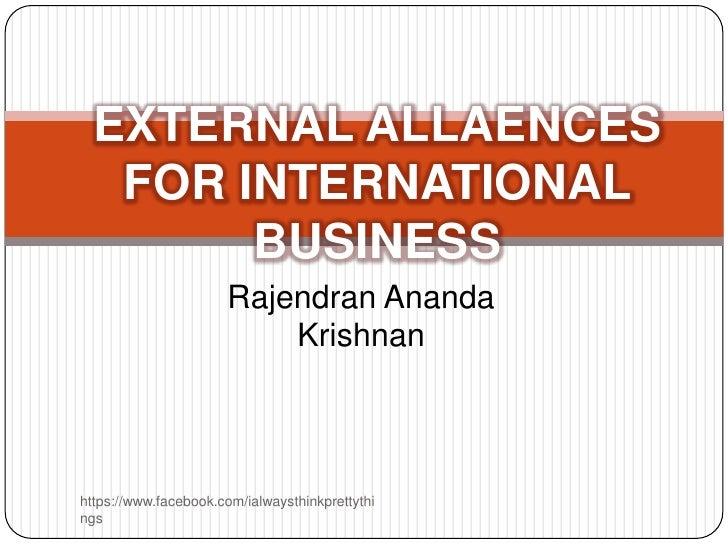 EXTERNAL ALLAENCES   FOR INTERNATIONAL        BUSINESS                       Rajendran Ananda                           Kr...