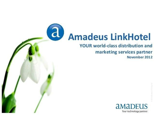 Amadeus LinkHotel      YOUR world-class distribution and            marketing services partner                           N...