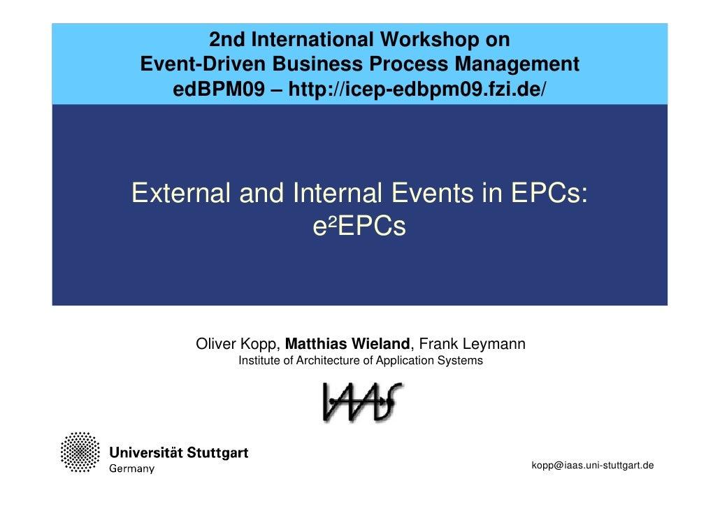 2nd International Workshop on Event-Driven Business Process Management    edBPM09 – http://icep-edbpm09.fzi.de/     Extern...