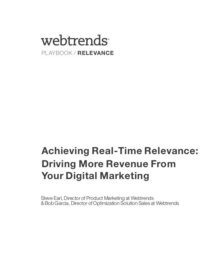 ®PLAYBOOK / RELEVANCEAchieving Real-Time Relevance:Driving More Revenue FromYour Digital MarketingSteve Earl, Director of ...