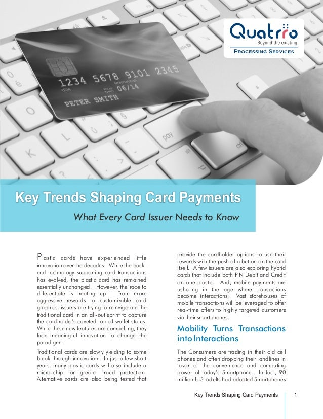 Key Trends Shaping Card Payments                   What Every Card Issuer Needs to Know                                   ...