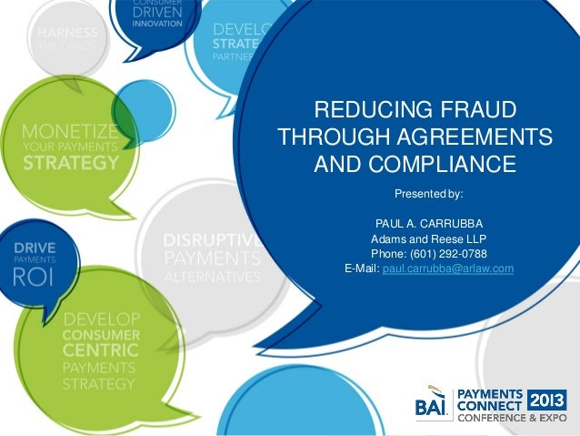 REDUCING FRAUDTHROUGH AGREEMENTS  AND COMPLIANCE             Presented by:          PAUL A. CARRUBBA        Adams and Rees...
