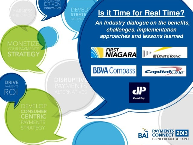 Is it Time for Real Time?An Industry dialogue on the benefits,    challenges, implementation approaches and lessons learned