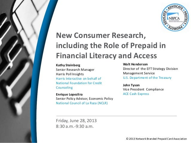 New Consumer Research,including the Role of Prepaid inFinancial Literacy and AccessKathy SteinbergSenior Research ManagerH...