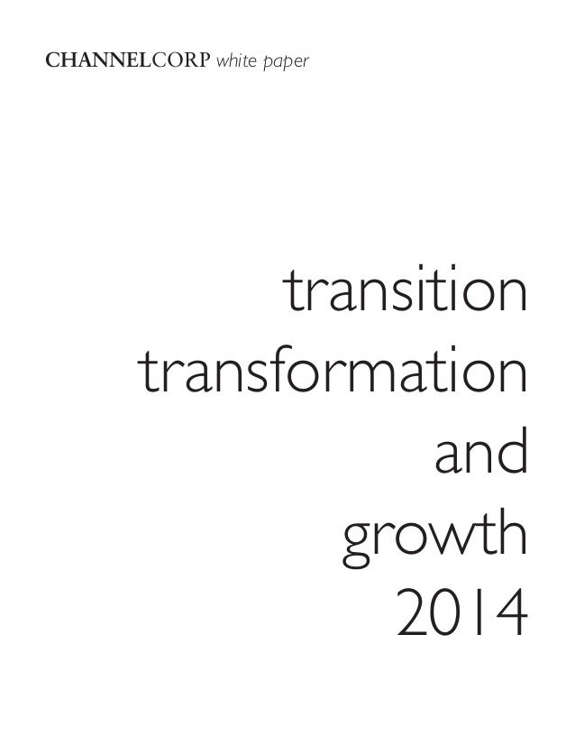 CHANNELCORP white paper  transition transformation and growth 2014