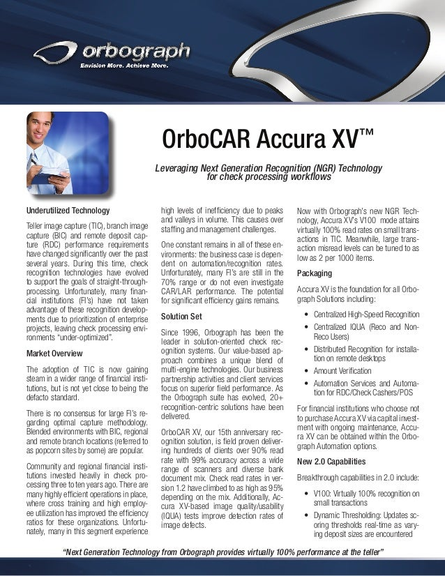 OrboCAR Accura XV™ Leveraging Next Generation Recognition (NGR) Technology for check processing workflows Underutilized Te...