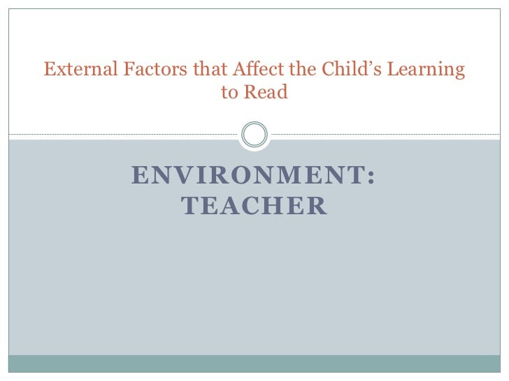 External factors that affect the child's reading comprehension: Teacher
