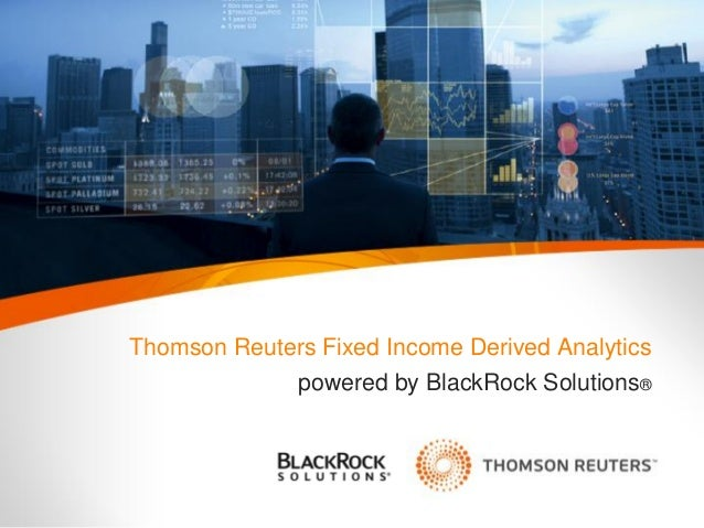 Fixed Income Derived Analytics Powered By BlackRock Solutions
