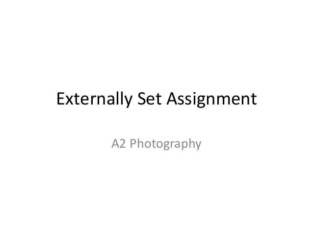 Externally Set Assignment A2 Photography