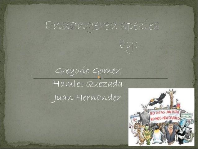 Gregorio GomezHamlet QuezadaJuan Hernandez