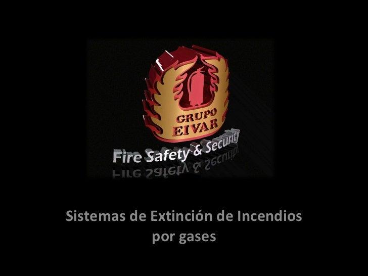 Sistemas de Extinción de Incendios por gases