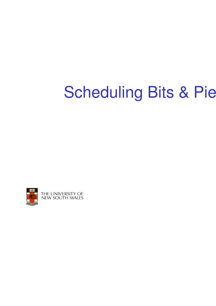 Scheduling Bits & Pieces                           1