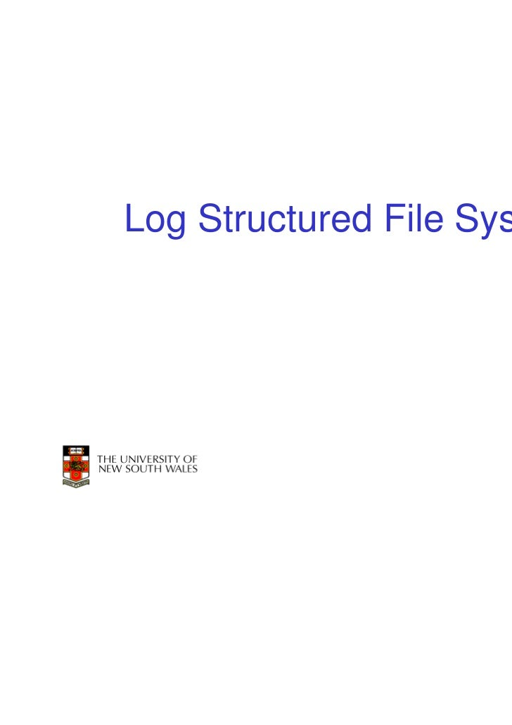 Log Structured File Systems                              1
