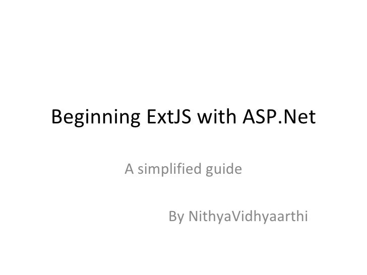 Beginning ExtJS with ASP.Net A simplified guide By NithyaVidhyaarthi