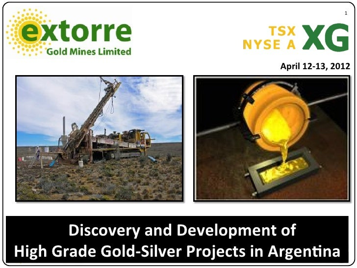 "1""                                    April*12713,*2012       Discovery*and*Development*of**High*Grade*Gold7Silver*Project..."