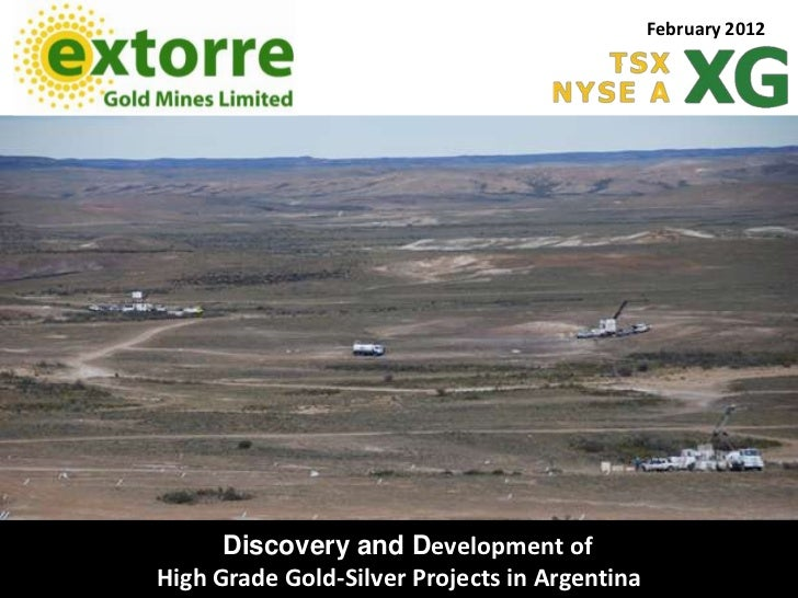 February 2012      Discovery and Development ofHigh Grade Gold-Silver Projects in Argentina