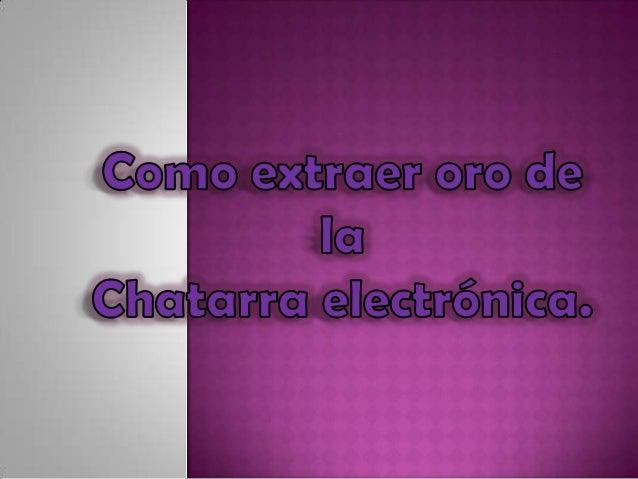 La chatarra electrónica consiste básicamente de componentes de computadoras, tarjetas electrónicas, celulares, equipos de ...