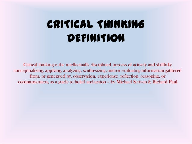 critical thinking and reasoning definition Critical thinking definition, disciplined thinking that is clear, rational, open-minded, and informed by evidence: the questions are intended to develop your critical.