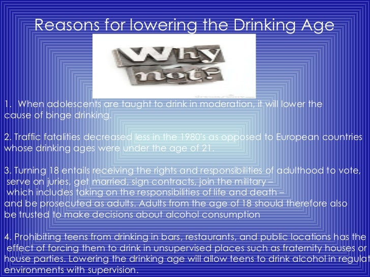legal drinking age should be lowered to 18 essay Below is an essay on should drinking age be lowered to 18 from anti essays, your source for research papers, essays, and term paper examples lowering the drinking age has been a widely debated topic since the law was passed back in 1984 to set the minimum drinking age to 21.