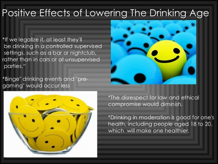drinking age lowered from 21 18 Drinking affects the frontal lobe of the brain and lowering the drinking age could put the 18-20 age demographic at risk for chronic mental health problems drinking isn't the only right that comes at 21 in the us.